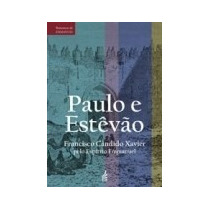 Livro Espirita: Paulo E Estevao - Chico Xavier
