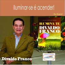 Livro: Ilumina-te - Divaldo Franco