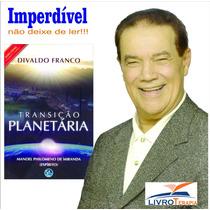 Livro Espírita: Transição Planetária - Divaldo Franco