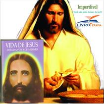 Livro Espírita: A Vida De Jesus Ditada Por Ele Mesmo