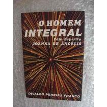 Livro- Divaldo Franco - O Homem Integral - Frete Gratis