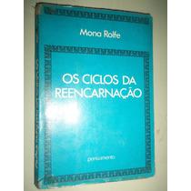 Livro Os Ciclos Da Reencarnação Mona Rolfe #