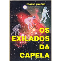 Os Exilados Da Capela - Edgard Amond