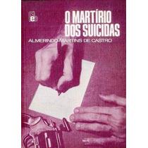 5134 Livro O Martírio Dos Suicidas , Escrito Por Almerindo