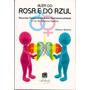 Livro Alem Do Rosa E Do Azul Homossexualismo E Espiritismo