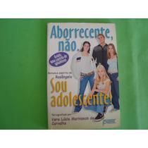 Cx05a31 Livro Romance Espirita Aborrecente Não,adolecente !