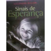 Livro Sinais De Esperança - Alejandro Bullón -2008 F/gratis