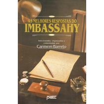 As Melhores Respostas Do Imbassahy - Carmem Barreto