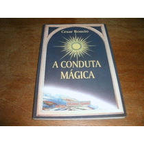 Livro A Conduta Magica Cesar Romao