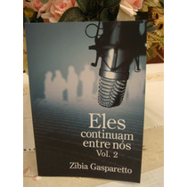 Livro Eles Continuam Entre Nós 2 Zibia Gasparetto