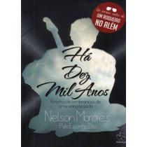 Há Dez Mil Anos - (capa Nova) - Zilio, Nelson Moraes