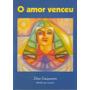 Amor Venceu (o) - Zíbia M. Gasparetto, Lucius