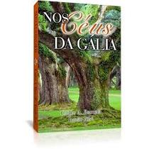 Livro Espírita: Nos Céus Da Gália - Carlos Baccelli -lanç.