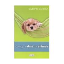 Conheça A Alma Dos Animais - Severino Barbosa