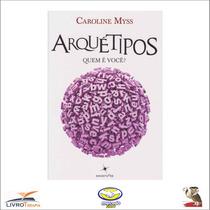 Livro: Arquétipos - Caroline Myss