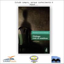 Diálogo Com As Sombras - Hermínio C. De Miranda