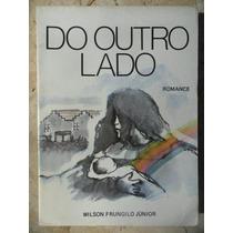 Do Outro Lado - Wilson Frungilo Júnior - Espiritismo