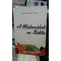 Livro- A Mediunidade Na Bíblia -henrique Neyde- Frete Gratis