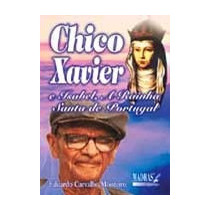 Livro Chico Xavier E Isabel - A Rainha Santa De Portugal