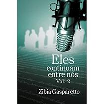 Livro - Eles Continuam Entre Nós - Vol 2 - Zibia Gasparetto