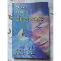 Livro - O Preço De Se Diferente - Monica De Castro