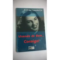 Vivendo De Bem...consigo !! +++ Frete Grátis