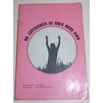Na Esperança De Um Nova Vida - Irene Pacheco Machado