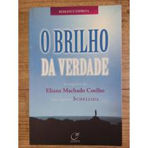 O Brilho Da Verdade Eliana M. Coelho