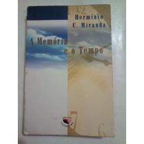 Livro: A Memória E O Tempo - Hermínio C. Miranda