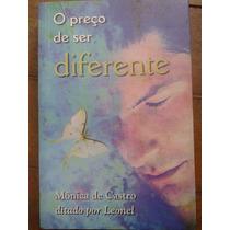 Livro O Preço De Ser Diferente Espirita Mônica De Castro