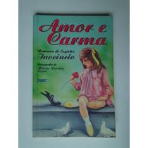 Livro O Amor E Carma Romance Do Espírito Inocêncio Márcia 8d