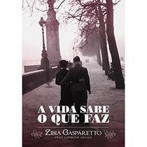 Livro - A Vida Sabe O Que Faz - Zibia Gasparetto