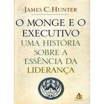 James C Hunter O Monge E O Executivo Editora Sextante
