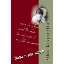 Nada É Por Acaso Zibia Gasparetto Ed. Vida & Consciência