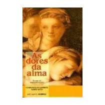 Livro Espirita: As Dores Da Alma - Francisco Do Espirito