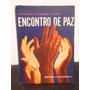 Livro - Encontro De Paz - Chico Xavier