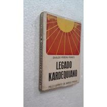 Livro Legado Kardequiano - Divaldo Pereira Franco