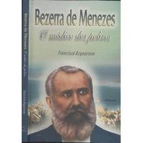 Livro- Bezerra De Menezes- O Medico Dos Pobres -frte Gratis
