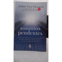 Livro - Assuntos Pendentes - James Van Praagh