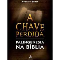 Livro A Chave Perdida Palingenesia Na Bíblia Mythos