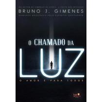 Livro O Chamado Da Luz - Bruno J. Gimenes