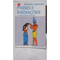 Livro - Passes E Radiações - Edgard Armond