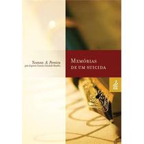 Memórias De Um Suicida Yvone Amaral Pereira Ed. F E B