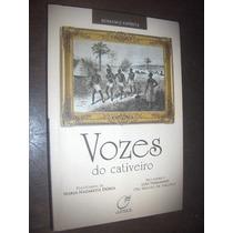 Vozes Do Cativeiro Maria Nazareth Doria Romance Espirita