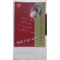 Livro - Nada É Por Acaso - Zibia Gasparetto
