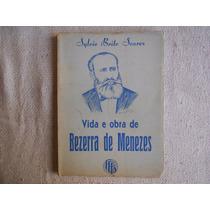Livro Vida E Obra De Bezerra De Menezes - Sylvio Brito Soare