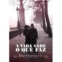 Livro A Vida Sabe O Que Faz - Zibia Gasparetto