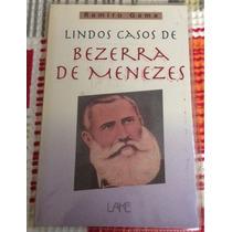 Livro - Lindos Casos De Bezerra De Menezes - Ramiro Gama