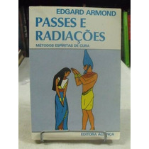 Passes E Radiações - Edgard Armond