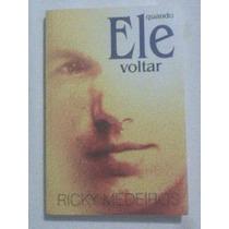 Livro: Quando Ele Voltar - Ricky Medeiros